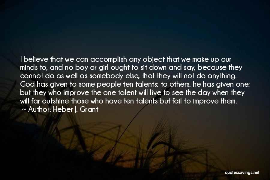 I Will Not Fail Quotes By Heber J. Grant