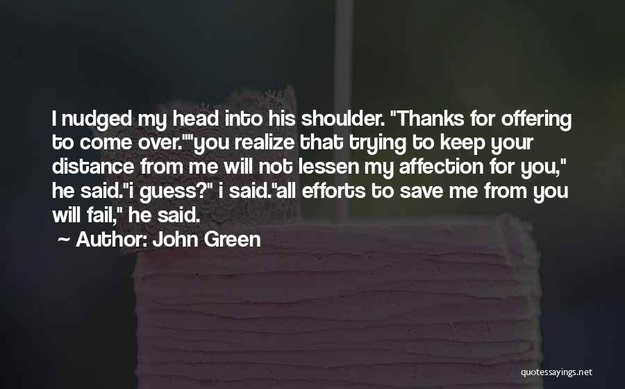 I Will Not Fail Quotes By John Green