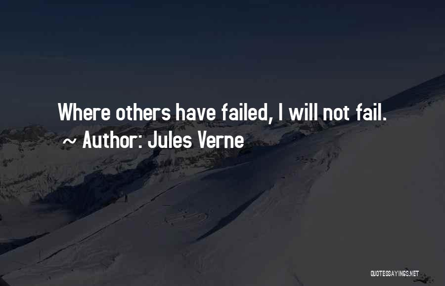 I Will Not Fail Quotes By Jules Verne
