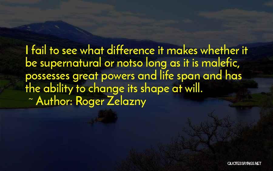 I Will Not Fail Quotes By Roger Zelazny