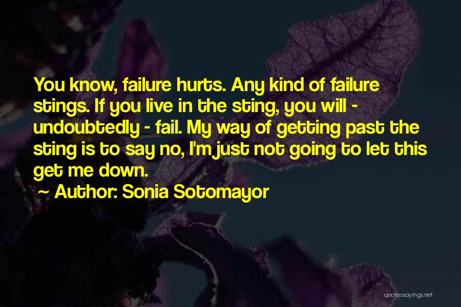 I Will Not Fail Quotes By Sonia Sotomayor