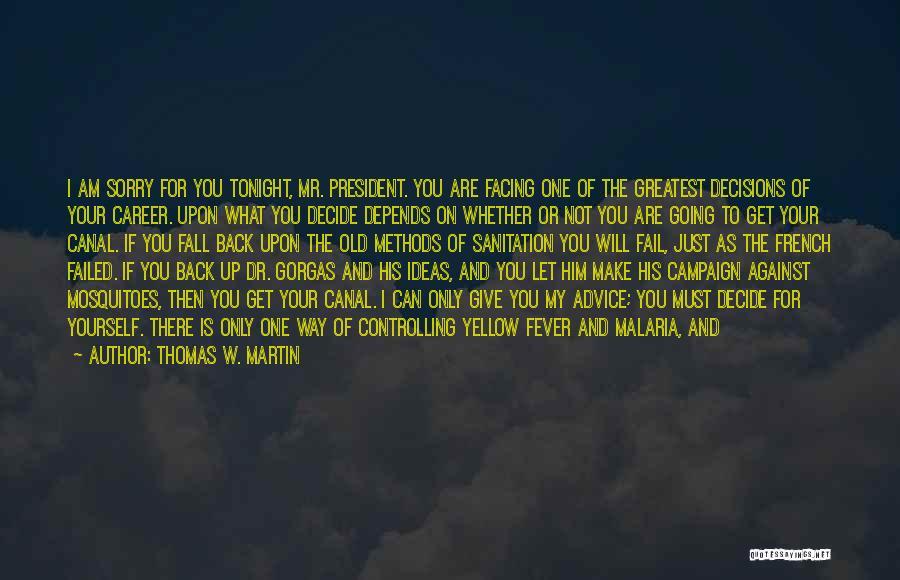 I Will Not Fail Quotes By Thomas W. Martin