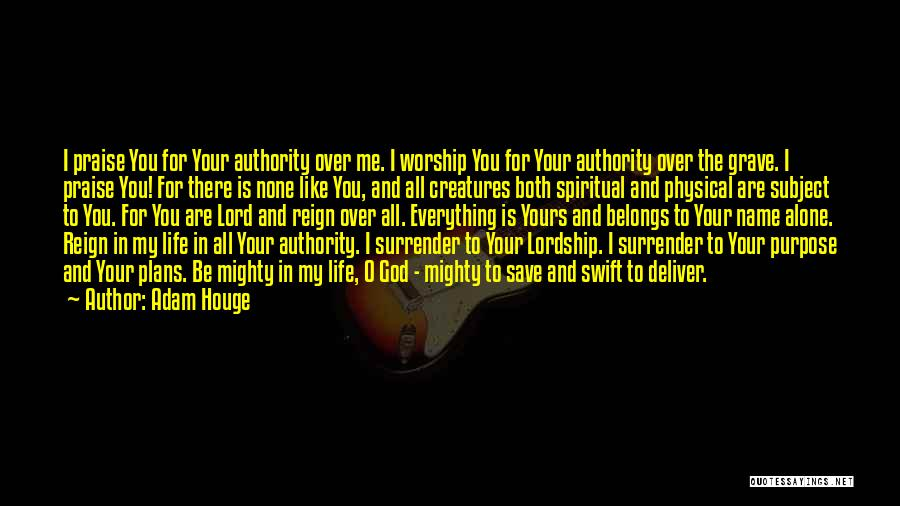 I Will Praise You Lord Quotes By Adam Houge