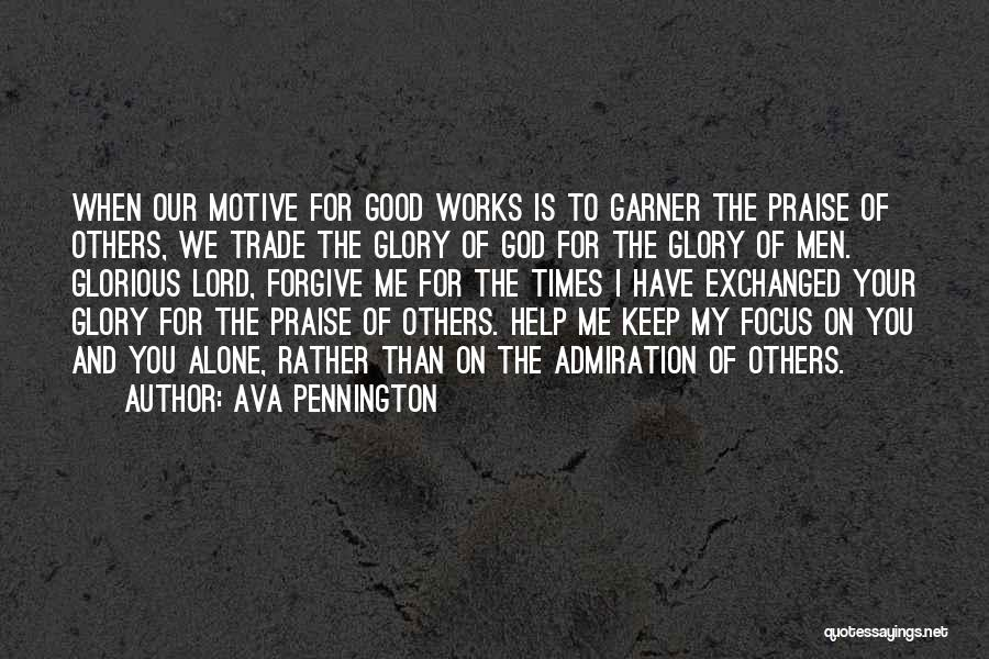 I Will Praise You Lord Quotes By Ava Pennington