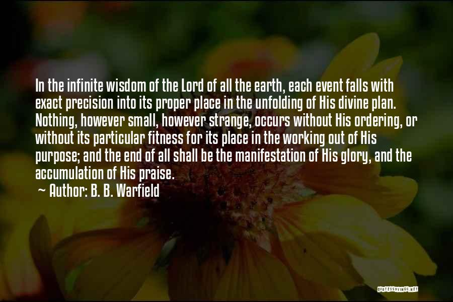 I Will Praise You Lord Quotes By B. B. Warfield
