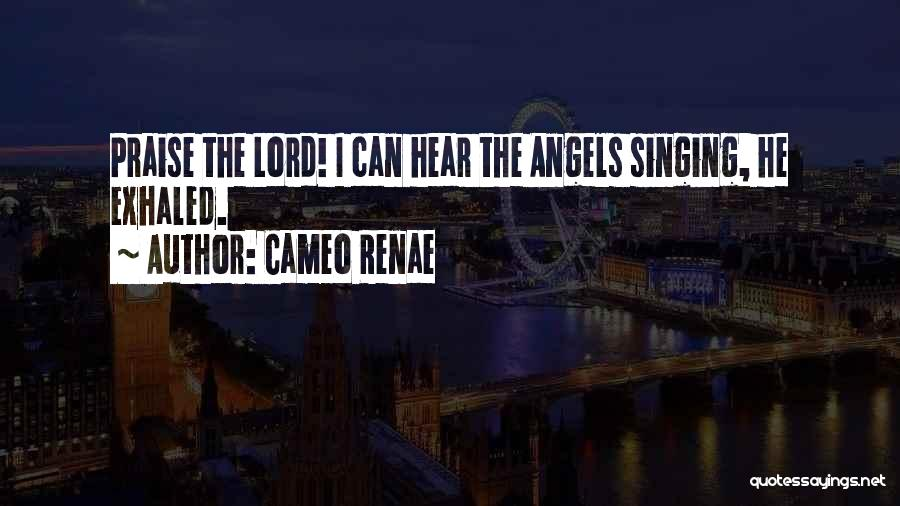 I Will Praise You Lord Quotes By Cameo Renae