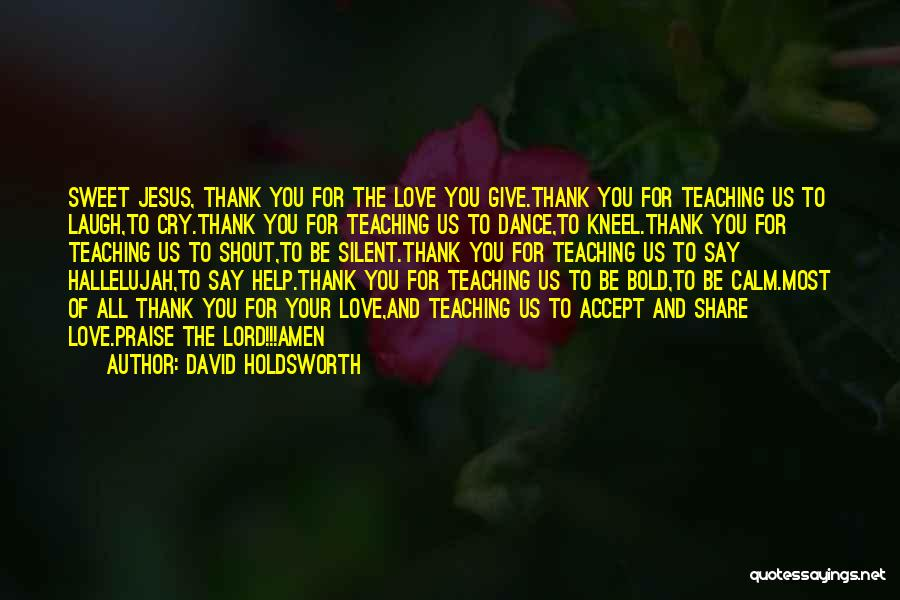 I Will Praise You Lord Quotes By David Holdsworth