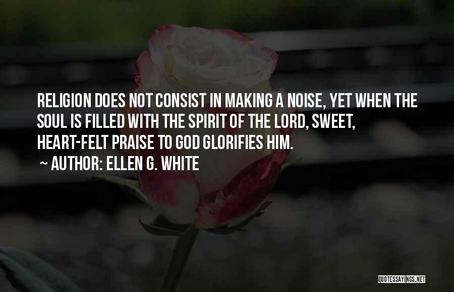 I Will Praise You Lord Quotes By Ellen G. White