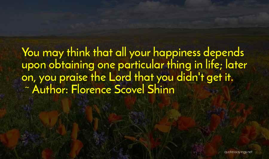 I Will Praise You Lord Quotes By Florence Scovel Shinn