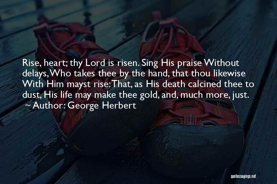 I Will Praise You Lord Quotes By George Herbert