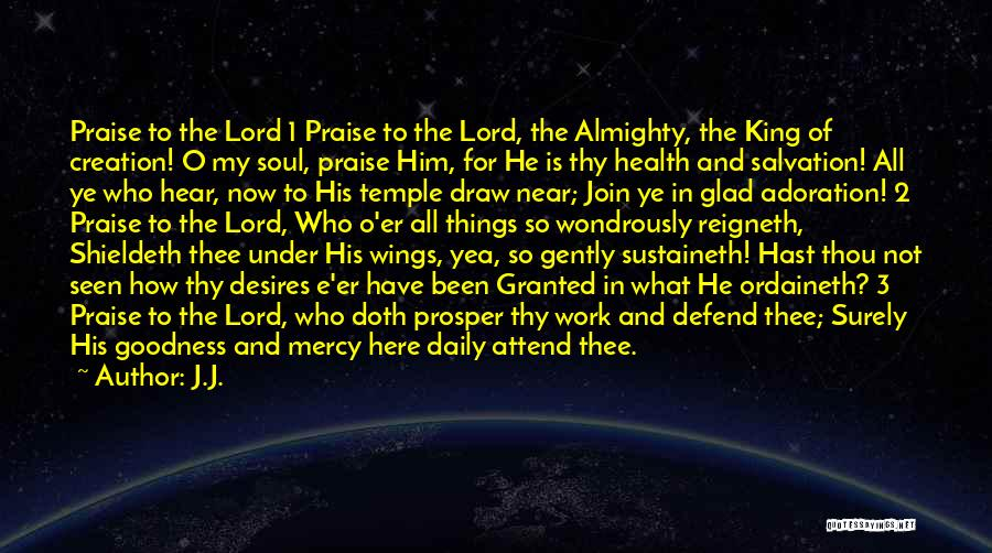 I Will Praise You Lord Quotes By J.J.