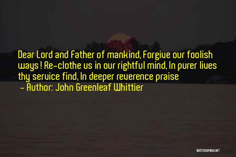 I Will Praise You Lord Quotes By John Greenleaf Whittier