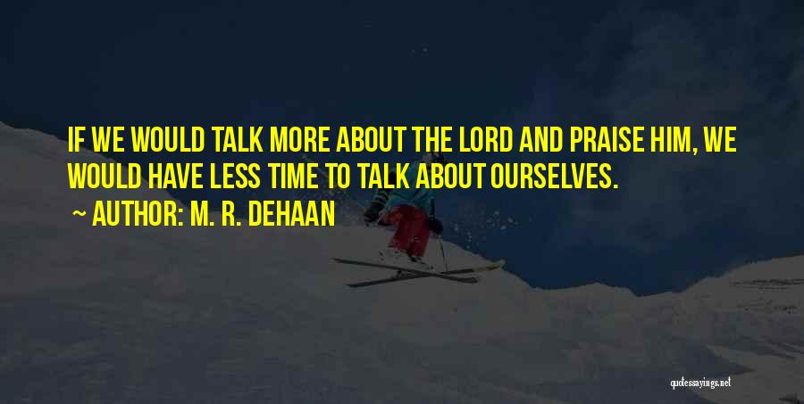 I Will Praise You Lord Quotes By M. R. DeHaan