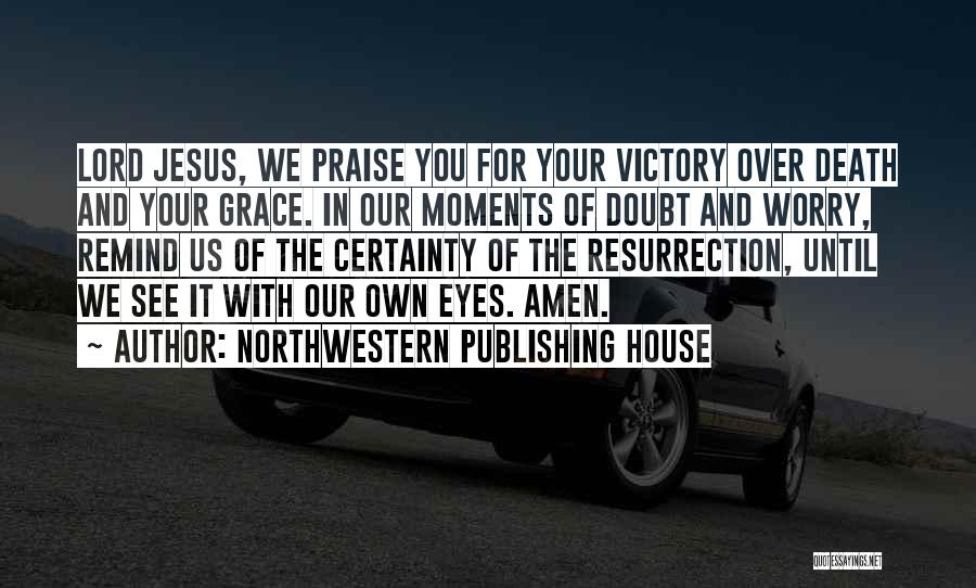 I Will Praise You Lord Quotes By Northwestern Publishing House