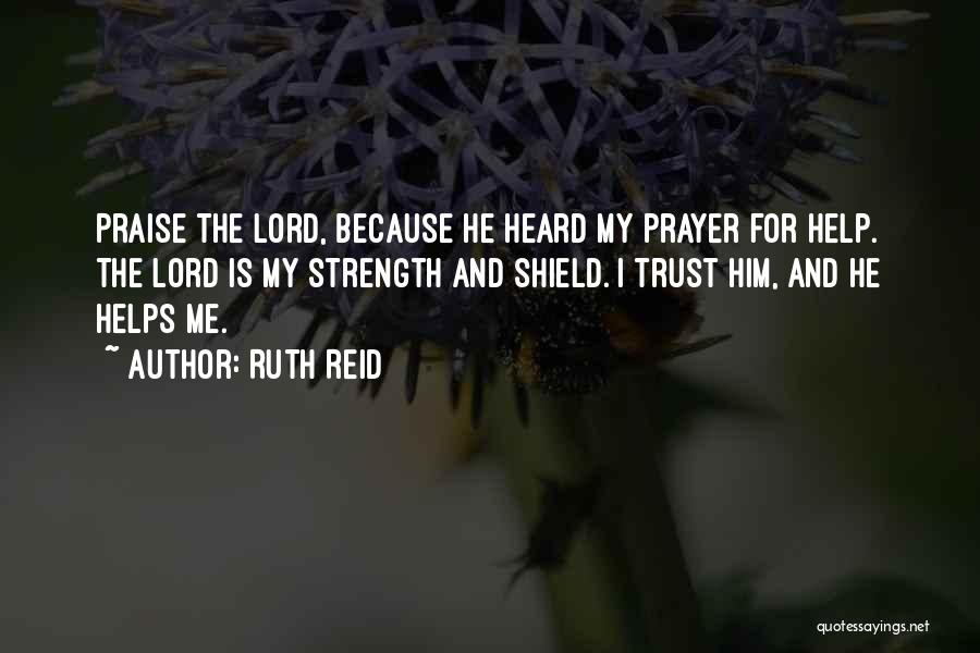 I Will Praise You Lord Quotes By Ruth Reid