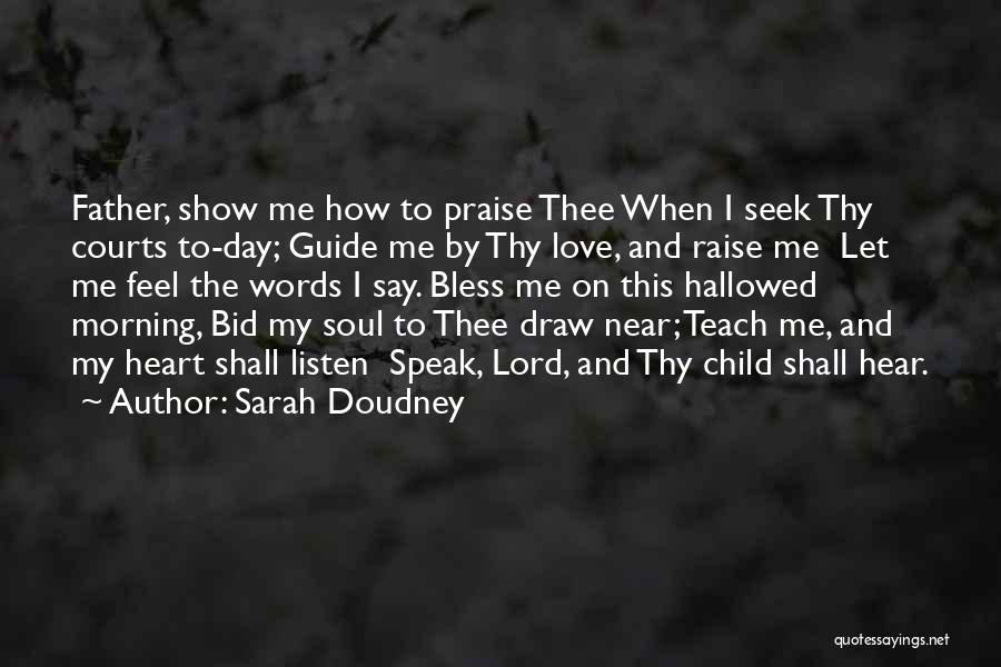 I Will Praise You Lord Quotes By Sarah Doudney