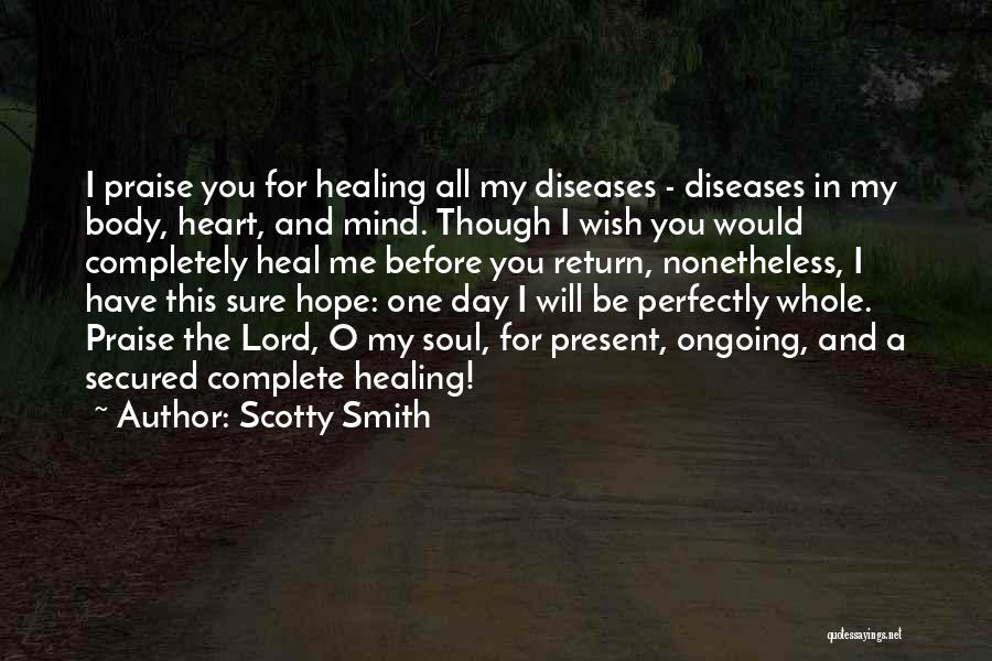 I Will Praise You Lord Quotes By Scotty Smith