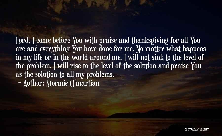 I Will Praise You Lord Quotes By Stormie O'martian