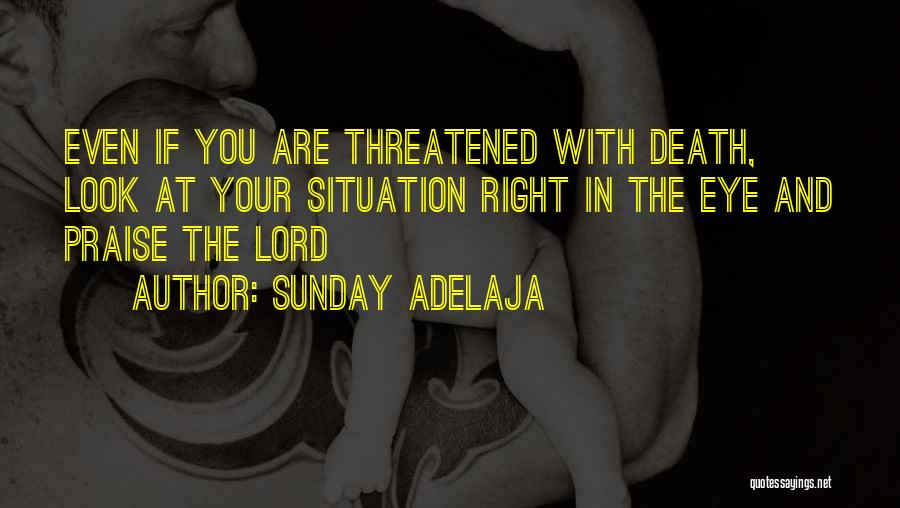 I Will Praise You Lord Quotes By Sunday Adelaja