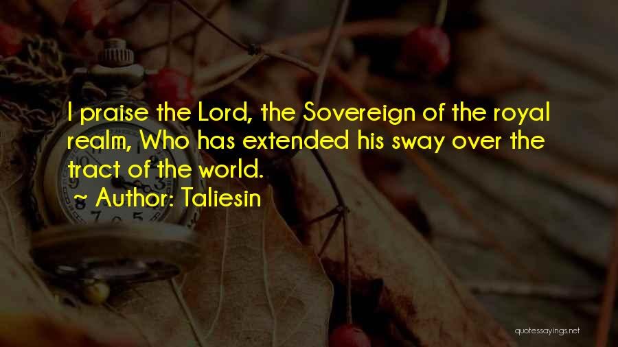 I Will Praise You Lord Quotes By Taliesin