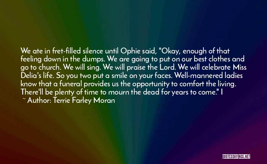 I Will Praise You Lord Quotes By Terrie Farley Moran