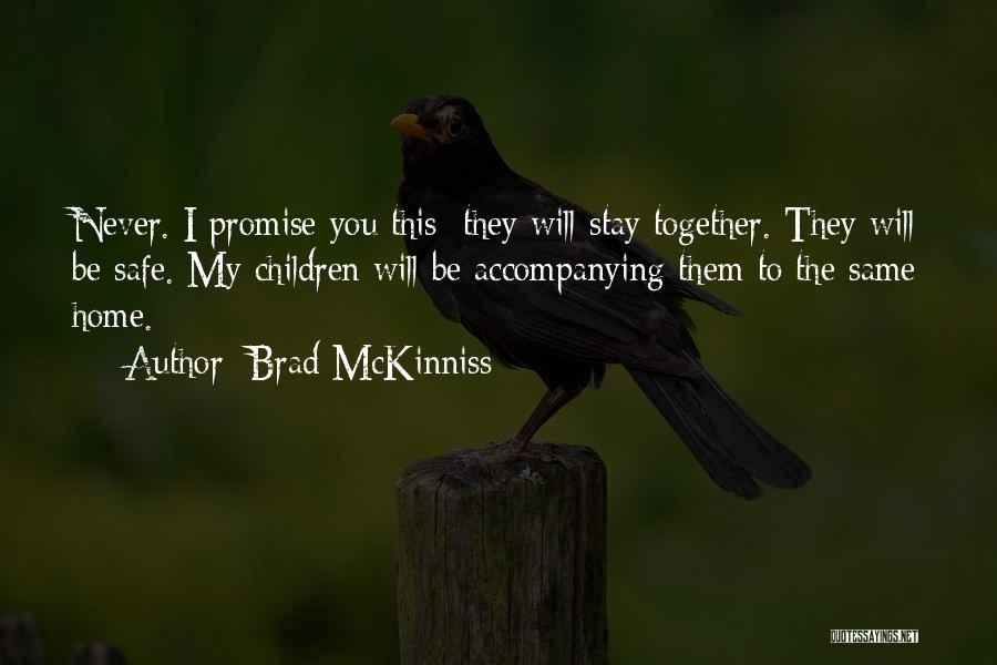 I Will Stay The Same Quotes By Brad McKinniss