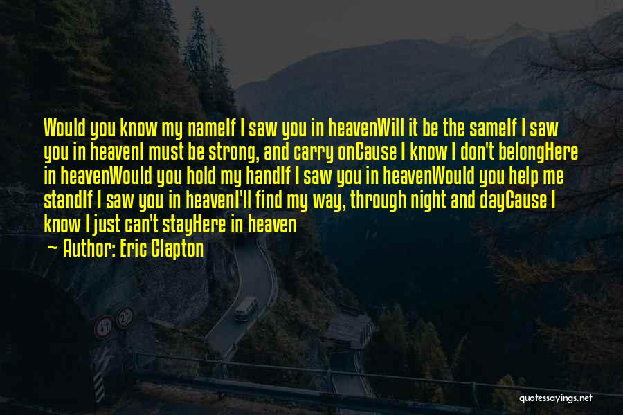 I Will Stay The Same Quotes By Eric Clapton