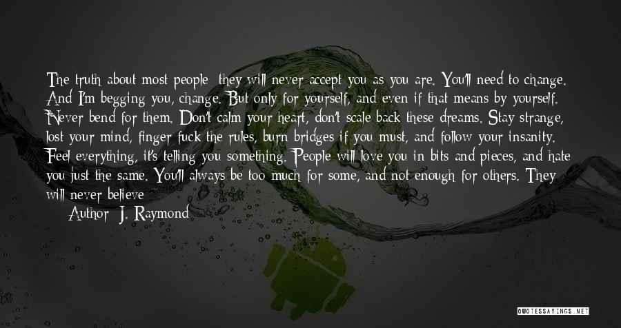 I Will Stay The Same Quotes By J. Raymond