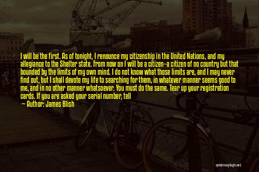 I Will Stay The Same Quotes By James Blish