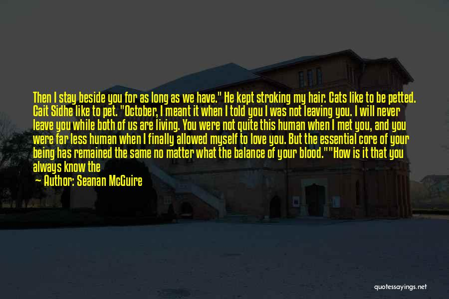 I Will Stay The Same Quotes By Seanan McGuire