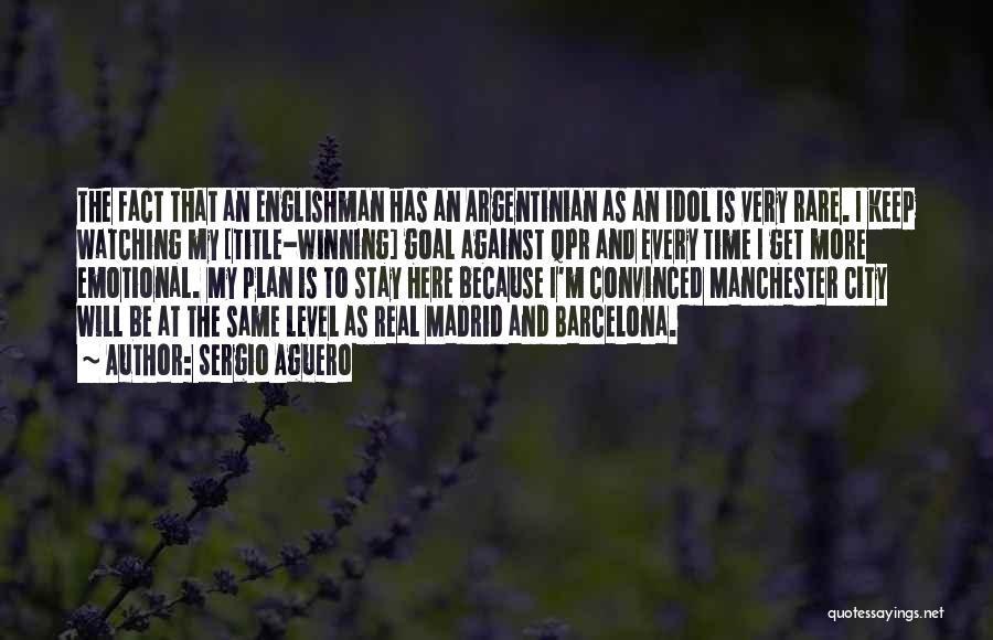 I Will Stay The Same Quotes By Sergio Aguero