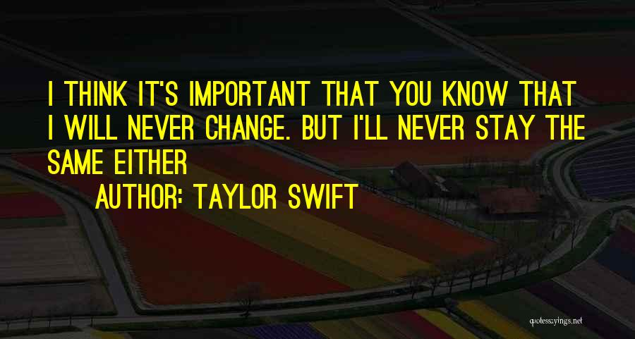 I Will Stay The Same Quotes By Taylor Swift