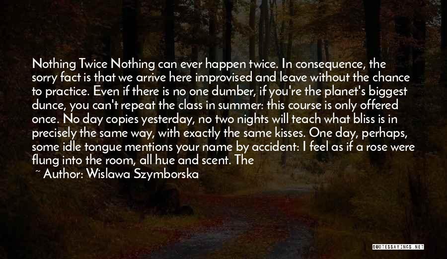 I Will Stay The Same Quotes By Wislawa Szymborska