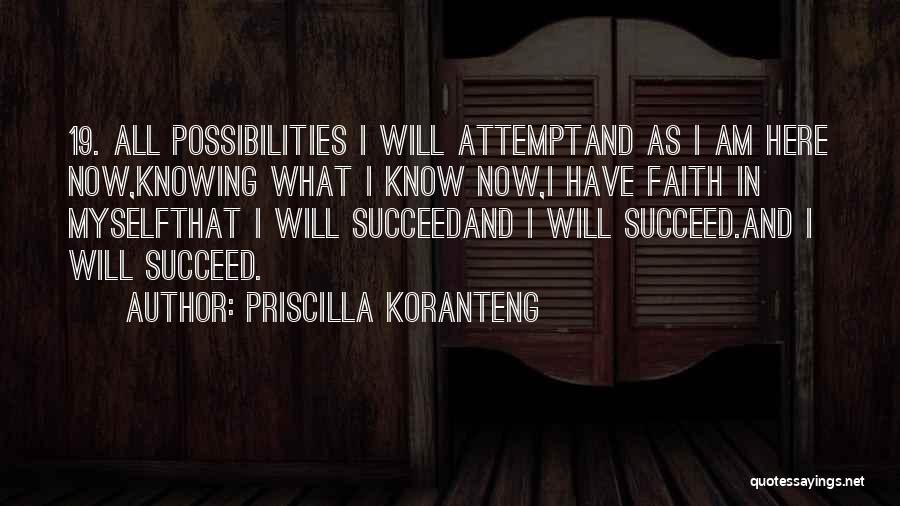 I Will Succeed In Life Quotes By Priscilla Koranteng