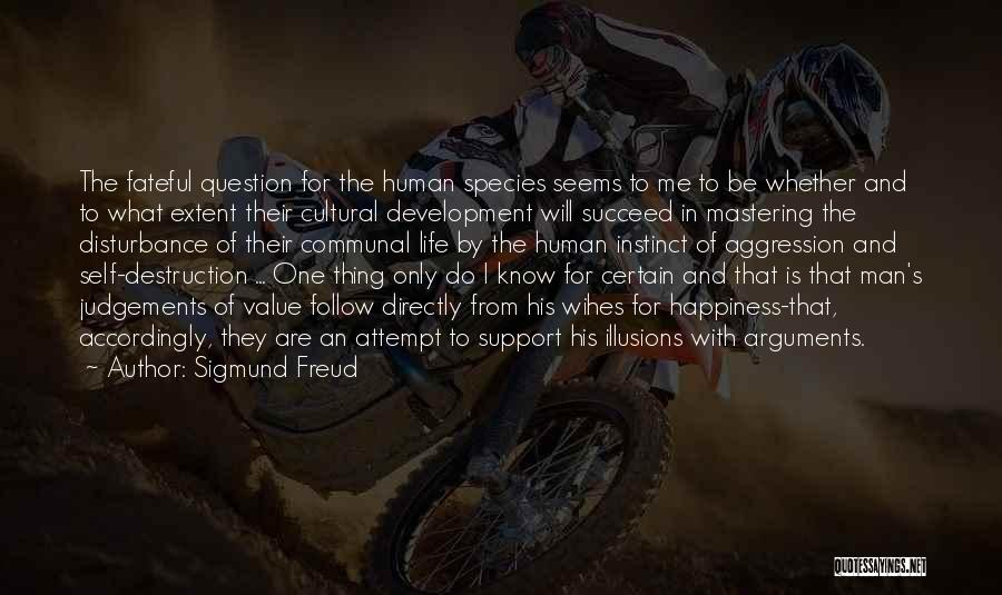 I Will Succeed In Life Quotes By Sigmund Freud