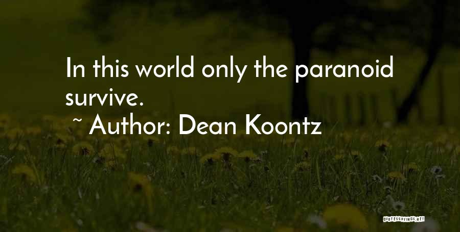 I Will Survive Funny Quotes By Dean Koontz