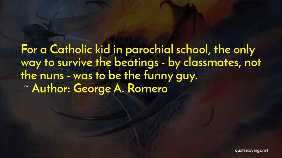 I Will Survive Funny Quotes By George A. Romero