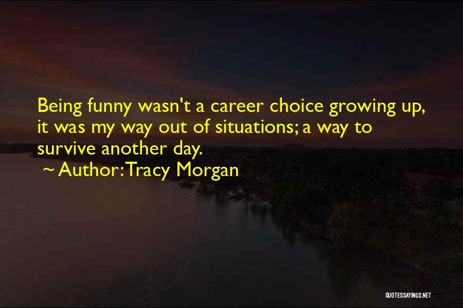I Will Survive Funny Quotes By Tracy Morgan