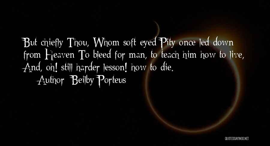 I Will Teach You A Lesson Quotes By Beilby Porteus