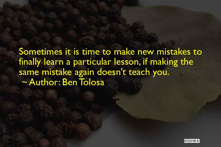 I Will Teach You A Lesson Quotes By Ben Tolosa