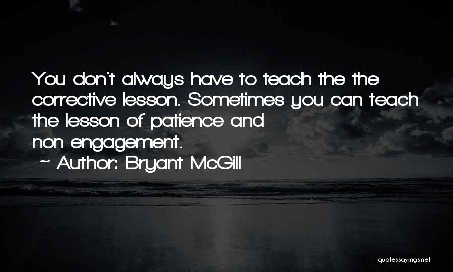 I Will Teach You A Lesson Quotes By Bryant McGill