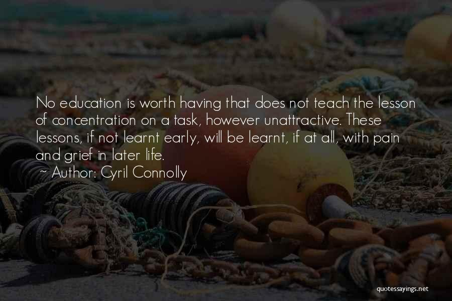 I Will Teach You A Lesson Quotes By Cyril Connolly