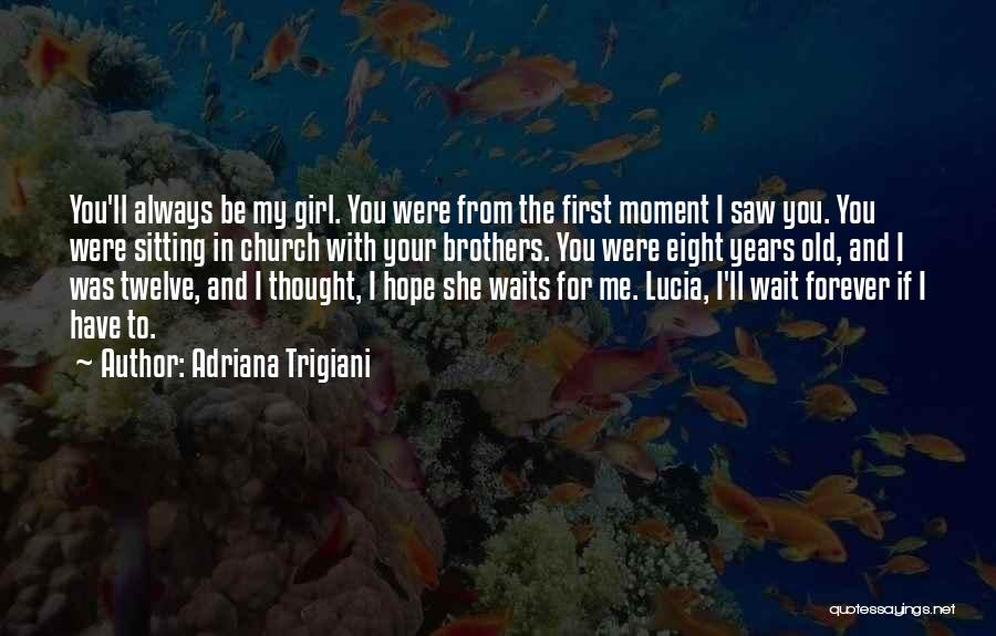 I Will Wait You Forever Quotes By Adriana Trigiani