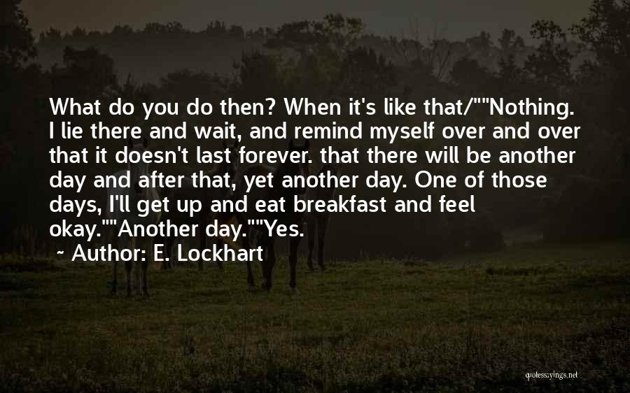 I Will Wait You Forever Quotes By E. Lockhart
