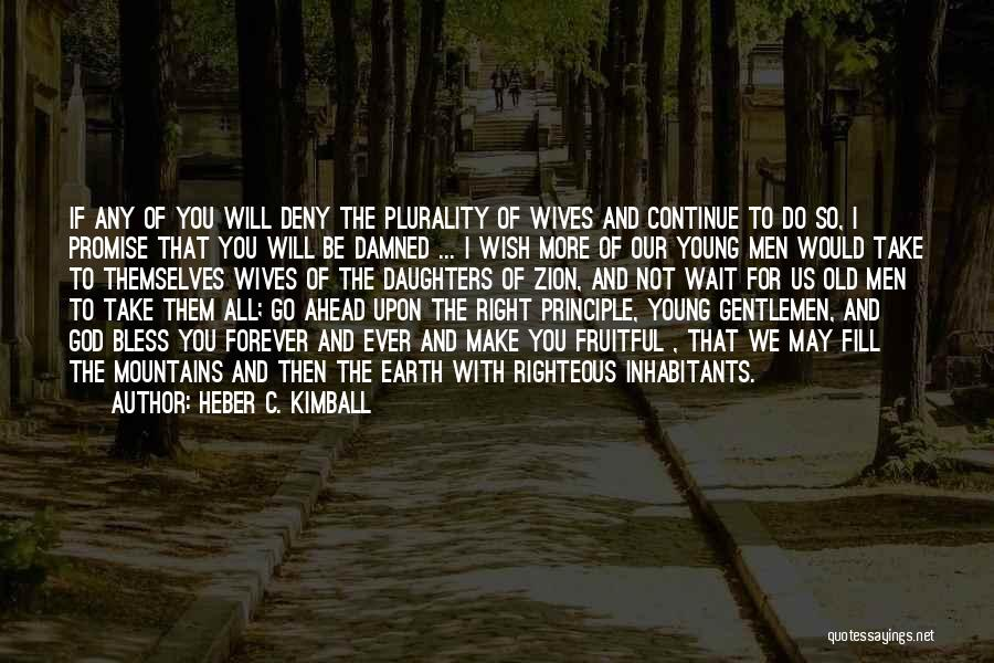 I Will Wait You Forever Quotes By Heber C. Kimball