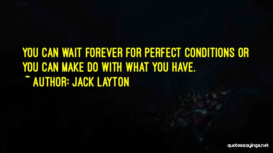 I Will Wait You Forever Quotes By Jack Layton
