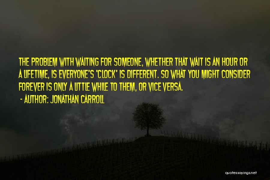 I Will Wait You Forever Quotes By Jonathan Carroll