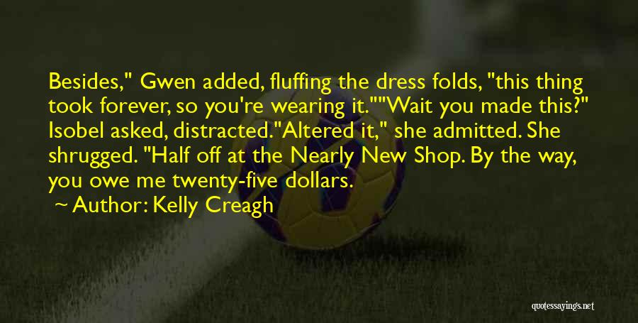I Will Wait You Forever Quotes By Kelly Creagh