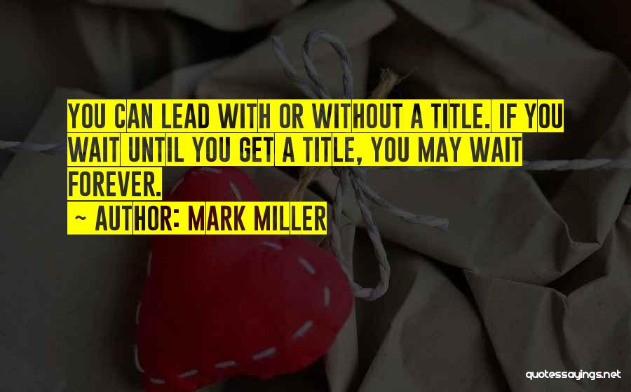 I Will Wait You Forever Quotes By Mark Miller