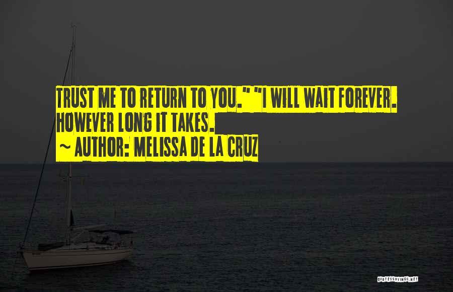 I Will Wait You Forever Quotes By Melissa De La Cruz